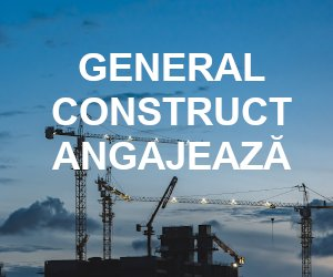 General Construct - Anunturi angajare