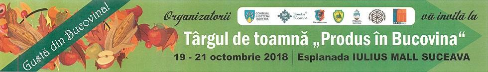 Targul de Toamna Produs in BUcovina 19-21 octombrie 2018